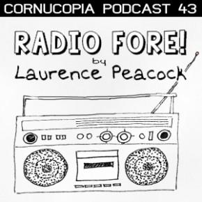 Cornucopia Podcast 43
